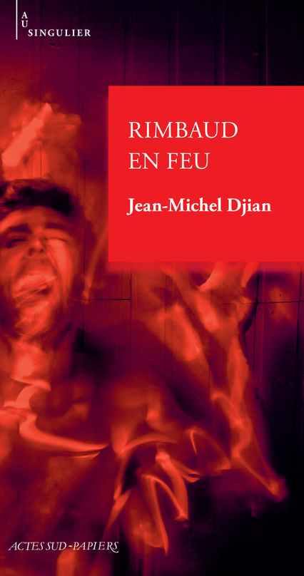 Festival Du Journal Intime : Rimbaud En Feu